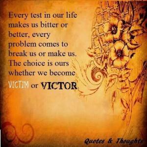 Victim or victor