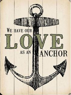 We Have Our Love As An Anchor ♥ #quote #wall #art More