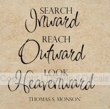 Search Inward, Reach Outward, Look Heavenward - Thomas S. Monson