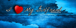 ... facebook timeline cover banner photo for fb Love My Girlfriend Quotes