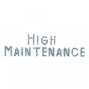 High Maintenance (All Caps)