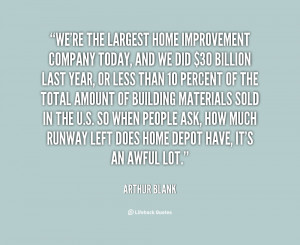quote-Arthur-Blank-were-the-largest-home-improvement-company-today ...