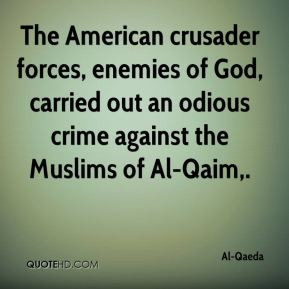 Al-Qaeda - The American crusader forces, enemies of God, carried out ...