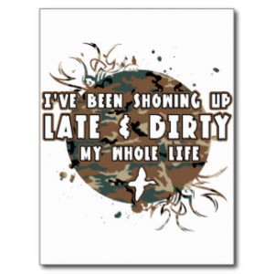Late And Dirty My Whole Life Postcard