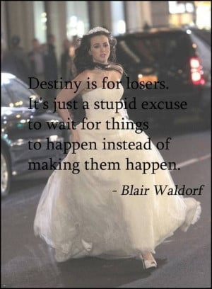 Destiny is for losers its just a stupid excuse to wait for things to ...