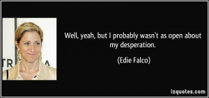 More Edie Falco Quotes