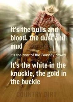 rodeo garth brooks rodeo cowboy cowboy rodeo bullriding quotes rodeo ...