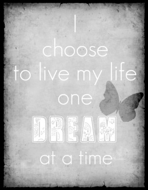 One Dream At A Time - Dream Quotes