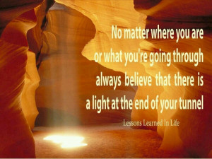 light at the end of your tunnel