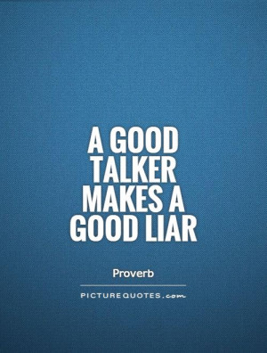 Liars Quotes And Sayings Good Liar Picture Quote 1