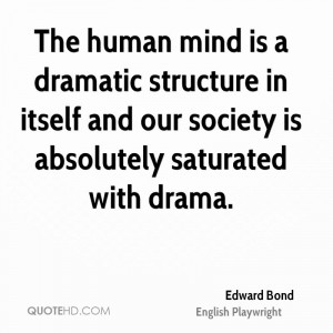 ... in itself and our society is absolutely saturated with drama