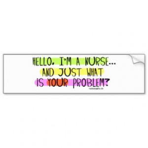Hello I am a Nurse Bumper Sticker