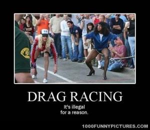Drag Racing – Demotivational Pictures