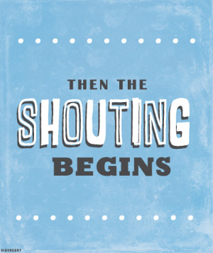 "Divergent Quotes → "" Then the shouting begins."""