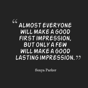 ... good first impression but only will make a good lasting impression
