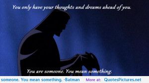 ... Batman motivational inspirational love life quotes sayings poems