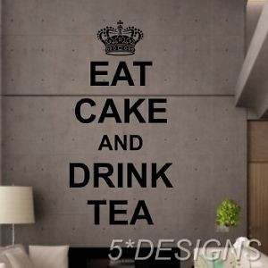 Details about KEEP CALM EAT CAKE AND DRINK TEA WALL STICKER QUOTE ART ...