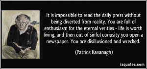 to read the daily press without being diverted from reality. You ...