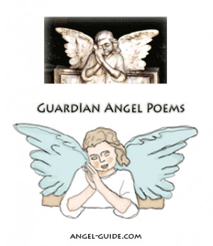 ... Guardian Angel Poems, Angel Sayings, Quotes, Poems, Filled with Light