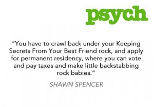 psych psych. So awesome. Shawn and I must know the same people..