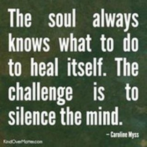Silence your mind... and heal your soul.