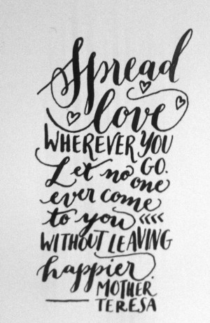 """Mother Teresa """"Spread the love"""" Quote"""