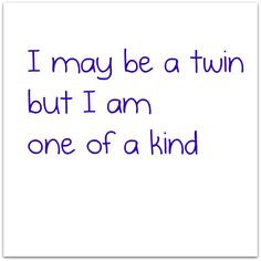 twin and some people I have met assume me and my sister are the ...