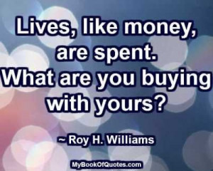 ... what are you buying with yours roy h williams # quotes # imagequotes