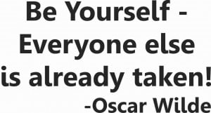Quotes About Being Yourself Taken so be yourself