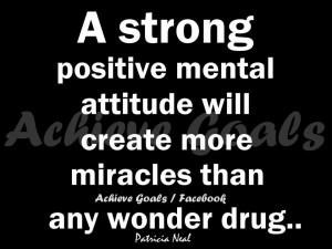 strong positive mental attitude ..