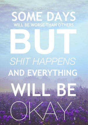Everything Will Be Okay Pictures, Photos, and Images for Facebook ...