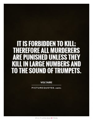 to kill; therefore all murderers are punished unless they kill ...