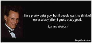 quote-i-m-a-pretty-quiet-guy-but-if-people-want-to-think-of-me-as-a ...