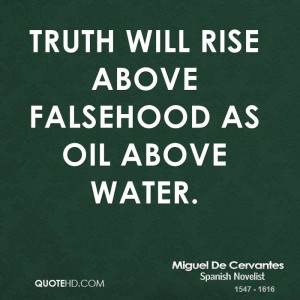 Truth will rise above falsehood as oil above water.
