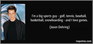 big sports guy - golf, tennis, baseball, basketball ...