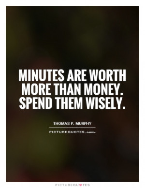 ... Money Quotes Carpe Diem Quotes Dont Waste Your Time Quotes Spending