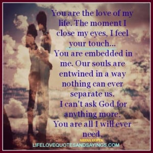 You Are The Love Of My Life..