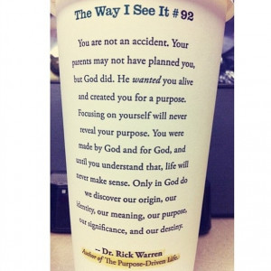 ... , Coffee Cups, Well Said, Truths, Starbucks Cups, Rick Warren Quotes