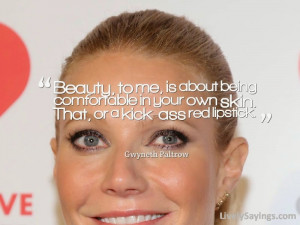 ... Makeup, Short Quotes, Makeup Quotes, Gwyneth Paltrow Makeup Quotes