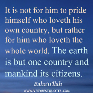 ... himself who loveth his own country but rather for him who loveth the