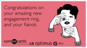 Congratulations on your amazing new engagement ring, and your new ...