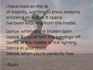 Rumi, Quotes, Dance http://balancingontwofeet.com