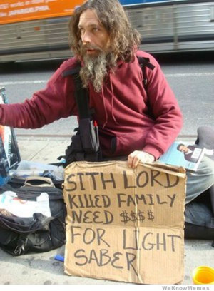 ... Killed Family Need Money For Light Saber – Funny homeless guy sign