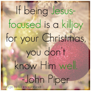 Jesus Santa and Christmas John Piper quote MamaGab