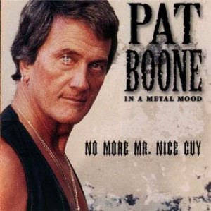 Pat Boone is so hard!