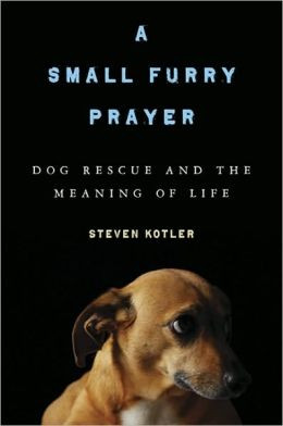 Small Furry Prayer: Dog Rescue and the Meaning of Life