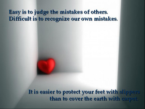 Easy Is To Judge The Mistakes Of Others. Difficult Is To Recognize Our ...