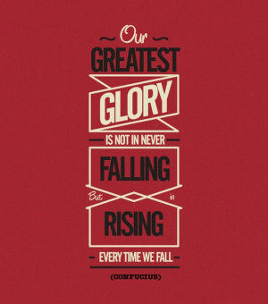 Greatest Glory. .. | #quotes
