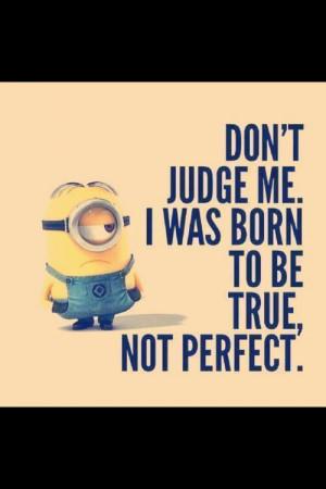 Minion #Don't Judge me !
