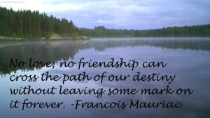 No Friendship Can Cross The Path Of Our Destiny
